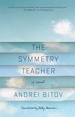 The Symmetry Teacher by Bitov, Andrei/ Gannon, Polly (TRN)