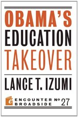 Obama's Education Takeover by Izumi, Lance T