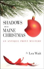 Shadows on a Maine Christmas: An Antique Print Mystery by Wait, Lea