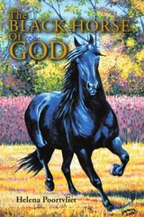 The Black Horse of God by Poortvliet, Helena