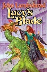 Lucy's Blade by Lambshead, John