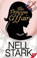 The Princess Affair by Stark, Nell