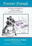 Forever Friends: The Journey of Two Families from Civil War Virginia to Montana Territory, 1860-1868 by Puhek, Lenore Mckelvey