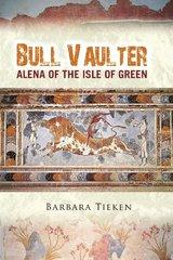 Bull Vaulter: Alena of the Isle of Green by Tieken, Barbara