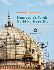 Humayun's Tomb: World Heritage Sites by Aga Khan Trust for Culture (COR)