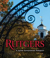 Rutgers: A 250th Anniversary Portrait by Millership, Susan (EDT)/ Congress, Nita (EDT)