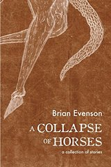 A Collapse of Horses by Evenson, Brian