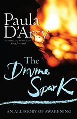 The Divine Spark: An Allegory of Awakening