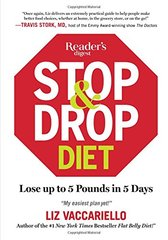 Stop & Drop Diet: Lose Up to 5 Lbs in 5 Days by Vaccariello, Liz