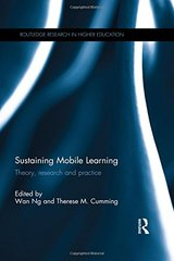 Sustaining Mobile Learning: Theory, Research and Practice by Ng, Wan (EDT)/ Cumming, Therese M. (EDT)