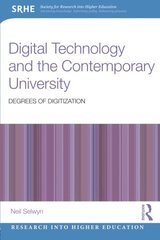 Digital Technology and the Contemporary University: Degrees of Digitization by Selwyn, Neil
