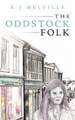 The Oddstock Folk by Melville, K. J.