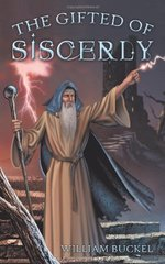 The Gifted of Siscerly by Buckel, William