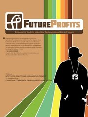 Futureprofits: Empowering Youth to Make Wise Decisions About Life and Money