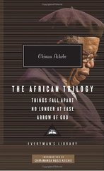 The African Trilogy: Things Fall Apart, No Longer at Ease, and Arrow of God by Achebe, Chinua/ Adichie, Chimamanda Ngozi (INT)