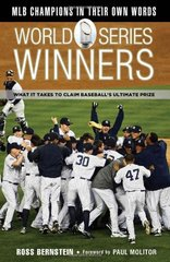 World Series Winners: What It Takes to Claim Baseball's Ultimate Prize by Bernstein, Ross