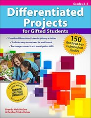 Differentiated Projects for Gifted Students, Grades 3-5: 150 Ready-to-Use Independent Studies by McGee, Brenda Holt/ Keiser, Debbie Triska