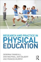 Research and Practice in Physical Education by Tannehill, Deborah/ Macphail, Ann/ Halbert, Ger/ Murphy, Frances/ Locke, Lawrence F. (CON)