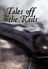 Tales Off the Rails by Ahmose, R. M.