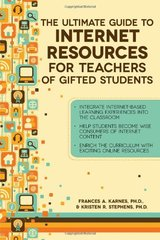 The Ultimate Guide to Internet Resources for Teachers of Gifted Students by Karnes, Frances A., Ph.d./ Stephens, Kristen R., Ph.d.