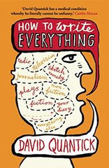 How to Write Everything by Quantick, David