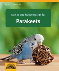 Games and House Design for Parakeets by Niemann, Hildegard