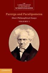Arthur Schopenhauer: Parerga and Paralipomena: Short Philosophical Essays by Schopenhauer, Arthur/ Roehr, Sabine (TRN)/ Janaway, Christopher (TRN)
