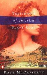 Testimony of an Irish Slave Girl by Mccafferty, Kate