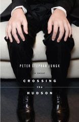 Crossing the Hudson by Jungk, Peter Stephan/ Dollenmayer, David (TRN)
