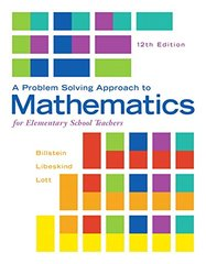 A Problem Solving Approach to Mathematics for Elementary School Teachers by Billstein, Rick/ Libeskind, Shlomo/ Lott, Johnny W./ Boschmans, Barbara
