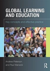 Global Learning and Education: Key Concepts and Effectice Practice by Peterson, Andrew/ Warwick, Paul
