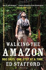 Walking the Amazon: 860 Days, One Step at a Time