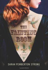 The Fainting Room by Strong, Sarah Pemberton