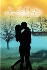 Soul Mates: A Tribute to Love and God's Children by Feliciano, Noeme