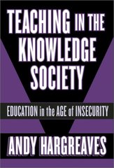 Teaching in the Knowledge Society: Education in the Age of Insecurity by Hargreaves, Andy