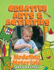 Creative Art & Activities: Clay, Play Dough, and Modeling Materials