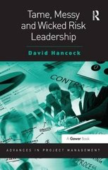 Tame, Messy and Wicked Risk Leadership by Hancock, David