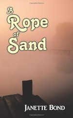 A Rope of Sand by Bond, Janette