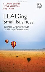 Leading Small Business: Business Growth Through Leadership Development by Barnes, Stewart/ Kempster, Steve/ Smith, Sue