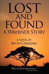 Lost and Found: A Wahindi Story by Bip in Chandra