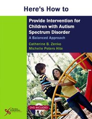 Here's How to Provide Intervention for Children With Autism Spectrum Disorder: A Balanced Approach by Zenko, Catherine B./ Hite, Michelle Peters