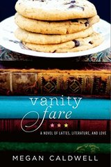 Vanity Fare: A Novel of Lattes, Literature, and Love by Caldwell, Megan