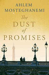 The Dust of Promises by Mosteghanemi, Ahlem/ Roberts, Nancy (TRN)