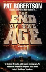 The End of the Age by Robertson, Pat