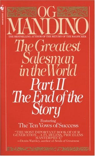 Greatest Salesman in the World Part II: The End of the Story by Mandino, Og
