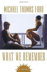 What We Remember by Ford, Michael Thomas