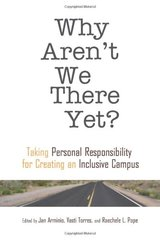 Why Aren't We There Yet?: Taking Personal Reponsibility for Creating an Inclusive Campus