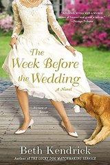 The Week Before the Wedding by Kendrick, Beth