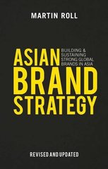 Asian Brand Strategy: Building and Sustaining Strong Global Brands in Asia by Roll, Martin