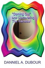 Coming Out and Discovering the Rainbow by Dubour, Danniel